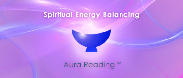 Aura Reading - Spiritual Energy Balancing